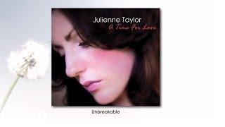 Julienne Taylor - Unbreakable (audio)