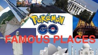 POKEMON GO - WHITE HOUSE, MOUNT EVEREST, PARIS, FAMOUS PLACES
