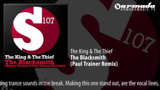 The King & The Thief - The Blacksmith (Paul Trainer Remix)