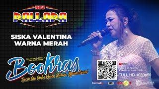 Download lagu SISKA VALENTINA - WARNA MERAH - NEW PALLAPA BOOKRAS 2019