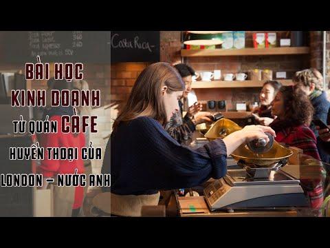 Bài học kinh doanh từ quán cà phê huyền thoại của thành phố LonDon - nước Anh   Lão Râu chia sẻ