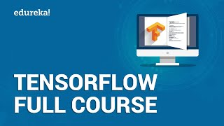 TensorFlow Full Course | Learn TensorFlow in 3 Hours | TensorFlow Tutorial For Beginners | Edureka