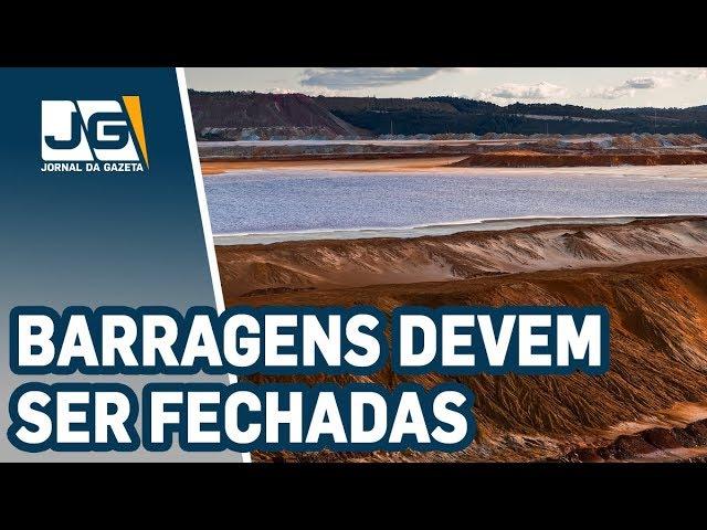 Após tragédia, todos os tipos de barragens devem ser fechadas até 2023