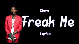 Ciara - Freak Me feat. Tekno (Audio lyrics)