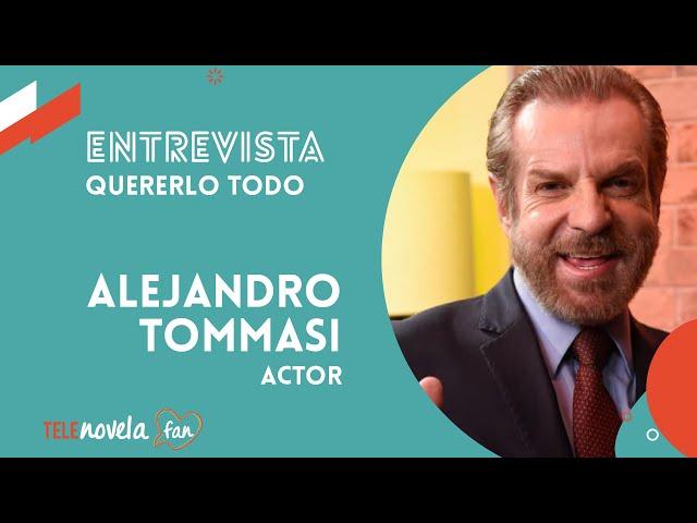 Entrevista con Alejandro Tommasi sobre su personaje en Quererlo Todo