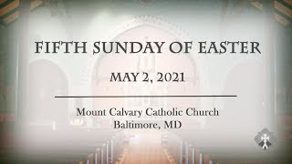 SUNDAY 5-2-2021 Fifth Sunday of Easter