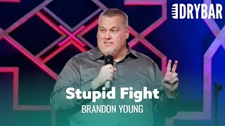 Don't Have Stupid Fights With Your Wife. Brandon Young