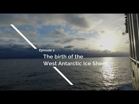 Episode 2: Birth of the West Antarctic Ice Sheet