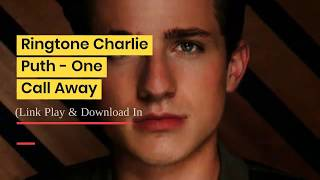 Download pop free ringtones one call away by charlie puth. ... now! your is ready for - mp3 888 plus mp3...