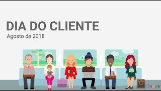 Youtube Live: Dia do Cliente 2018