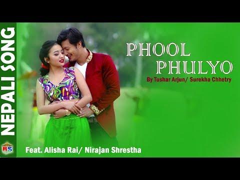 Phool Phulyo | New Song-2018 By Tushar Arjun/ Surekha Chhetry | Ft. Alisha Rai/ Nirajan