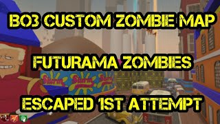 "Call of Duty Custom Zombie Map ""Futurama Zombies"" escaped 1st try."