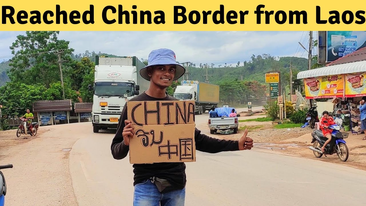 Reached China Border & Hitchhike in Laos