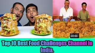 Top 10 Best Food Challenges Channel In India | 2019 |