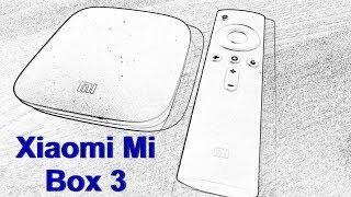 Xiaomi Mi Box 3 8/2 Gb на Android TV 6.0 (MDZ-16-AB)- розпакування і перше підключення!
