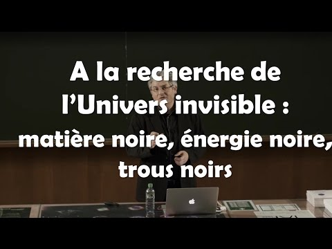 A la recherche de l'Univers invisible : matière noire, énergie noire, trous noirs (David Elbaz)