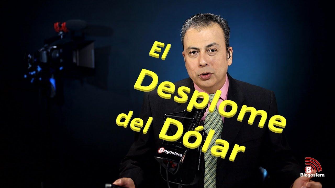 El Desplome del Dólar