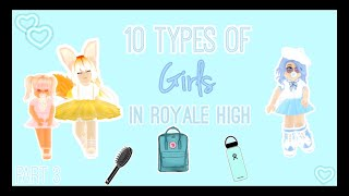 10 Types of Girls in Royale High!| Part 3| Royale Roleplay|