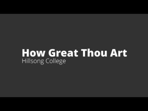 How Great Thou Art — Hillsong College