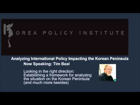 Tim Beal on the the geopolitical situation in Asia and analysing the Korean peninsula