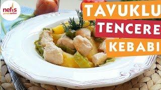 Tavuklu Tencere Kebabı - Kebap Tarifleri - Nefis Yemek Tarifleri