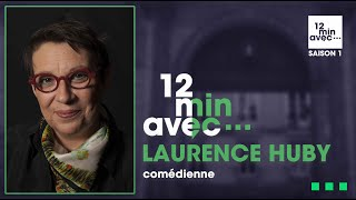 12 minutes avec - LAURENCE HUBY