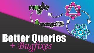 #21 Improving Queries & Bugfixing | Build a Complete App with GraphQL, Node.js, MongoDB and React.js