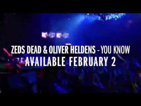 Zeds Dead & Oliver Heldens – You Know (Original Mix)
