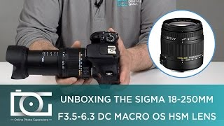 UNBOXING REVIEW | SIGMA 18-250mm f/3.5-6.3 DC Macro OS HSM Lens for CANON & NIKON DSLR Cameras