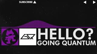 Repeat youtube video [Dubstep] - Going Quantum - Hello? [Monstercat Release]