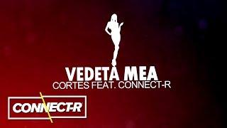 Cortes feat. Connect-R - Vedeta Mea | KARAOKE
