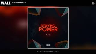 Wale - Staying Power (Audio) Mp3