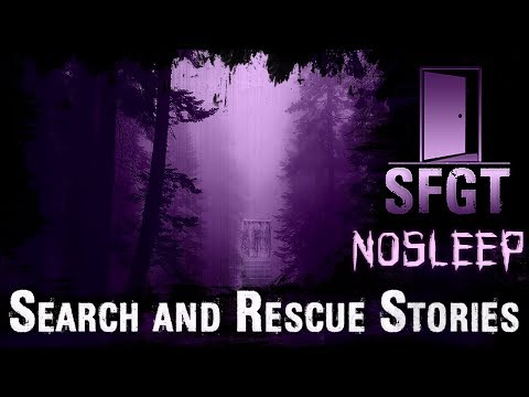 Search and Rescue Stories | Nosleep US Forest Service by searchandrescuewoods 🌲🌲🌲