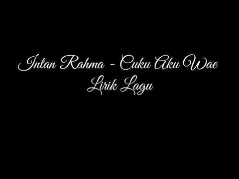 Intan Rahma -  Cukup Aku Wae - Lirik Lagu