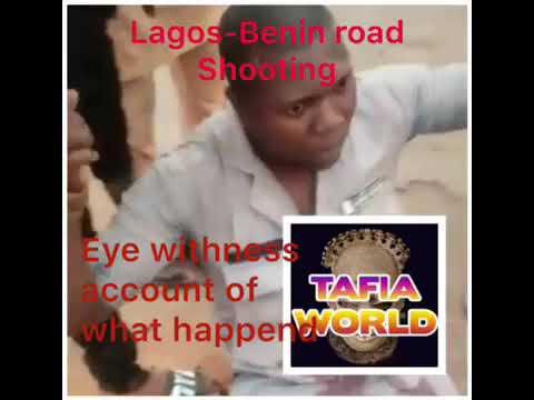 Benin-Lagos Express way witness account Customs shot a 'passenger'