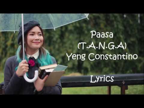 Paasa T.A.N.G.A (Lyrics) - Yeng Constantino