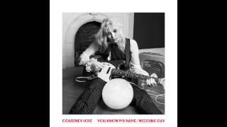 Watch Courtney Love You Know My Name video