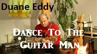 Dance To The Guitar Man (Duane Eddy)