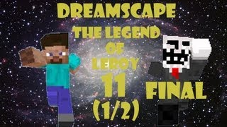 Dreamscape: The Legend of Leroy Adventure Map with Salvadore (Part 11 1/2) -Final Part-