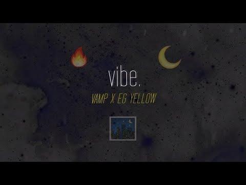 VAMP x EG Yellow - Vibe (Video Artwork)