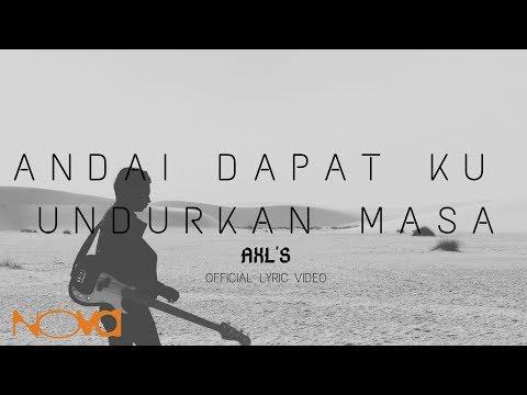 AXL'S - Andai Dapat Ku Undurkan Masa (Official Lyric Video)