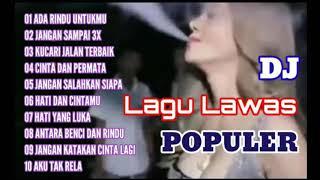 Download Mp3 Kumpulan Dj Slow Lagu Lawas Populer Full Bas
