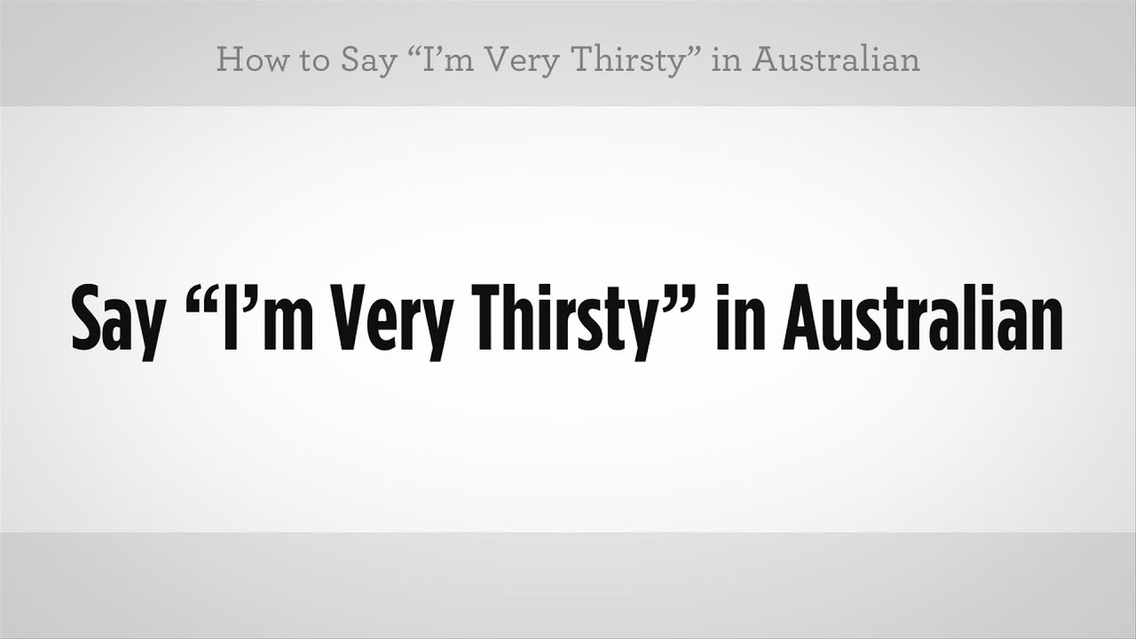 Slang for thirsty