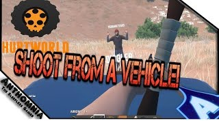 Hurtworld | How to shoot from a vehicle | How to shoot inside a vehicle