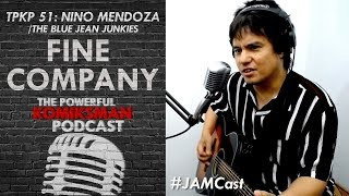 Fine Company —Nino Mendoza /The Blue Jean Junkies | TPKP #JAMCast