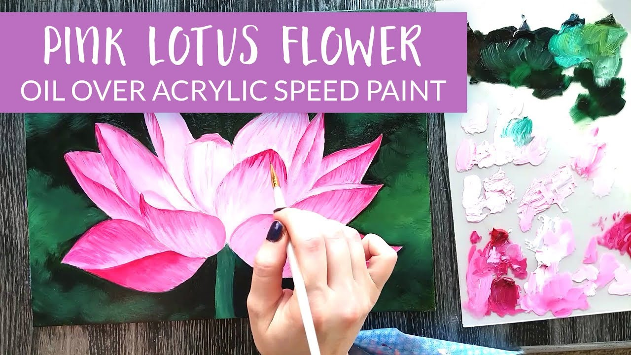 Lotus Flower Speed Painting Oil Paint Over Acrylic Paint On Canvas