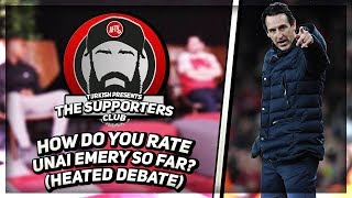 How Do You Rate Unai Emery So Far? (Heated Debate) | The Supporters Club Ft Turkish