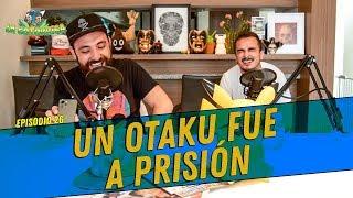 La Cotorrisa - Episodio 26 - Un otaku fue a prisión