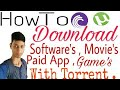 How To Download softwares , movies , game's and etc with Torrent / Download with BitTorrent / Hindi
