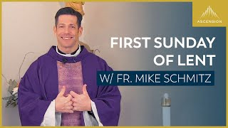 First Sunday of Lent – Mass with Fr. Mike Schmitz